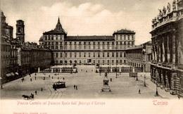 CPA Torino Piazza Castello Col Palazzo Reale Dall' Arbergo D'Europa - Palazzo Reale