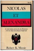 Robert K. Massie -Nicolas Et Alexandra, Le Récit Intime De La Fin Des Romanov Et De La Chute De La Russie Impériale - Geschichte