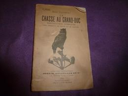 1905 La Chasse Au GRAND-DUC ,par Emile Passerat - Destruction Complète Des Oiseaux De Proie Et De Rapine,etc - Livres, BD, Revues