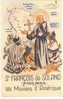 ST FRANCOIS DE SOLANO PRIEZ POUR LES MISSIONS D'AMERIQUE IMAGE PIEUSE RELIGIEUSE HOLY CARD SANTINI HEILIG PRENTJE - Santini