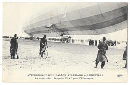 Cpa: 54 LUNEVILLE - Atterrissage D'un Ballon Allemand - Départ Du Dirigeable Zeppelin N° 4 Pour L'Allemagne (2) - Luneville