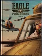 Wallace - Julien Camp - EAGLE - L' Aigle A Deux Têtes - 2 - Double Jeu - Zéphyr - ( E.O. 20108 ) . - Livres, BD, Revues