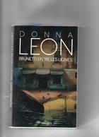 Donna Leon. Brunetti Entre Les Lignes. - Livres, BD, Revues