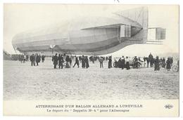 Cpa: 54 LUNEVILLE - Atterrissage D'un Ballon Allemand - Départ Du Dirigeable Zeppelin N° 4 Pour L'Allemagne (Voiture) - Luneville