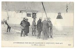 Cpa: 54 LUNEVILLE - Atterrissage D'un Ballon Dirigeable Allemand, Les Officiers - 3 Avril 1913 - Luneville