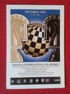 POSTAL POST CARD AJEDREZ CHESS Échecs SCHACH XADREZ BENASQUE FESTIVAL INTERNACIONAL DE AJEDREZ 2000 SPAIN ESPAÑA PIECES - Postales