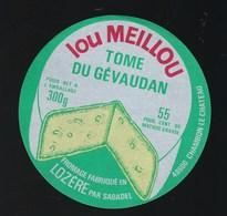 Etiquette Fromage  Lou Meilleur Tome Du Gévaudan 300g 55%mg  Sabadel Chambon Le Chateau Lozere 48 - Fromage