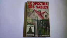 Le Spectre Des Sables De Sanciaume Collection La Cagoule Policier 1945 - Livres, BD, Revues