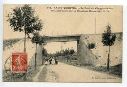 Saint Quentin Le Pont Du Chemin De Fer Du Cambrésis - Saint Quentin