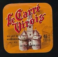 Etiquette Fromage Le  Carré Virois La Porte Horloge Vire  Normandie 14AO - Fromage