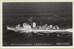 ESCORTEUR RAPIDE   LE PROVENCAL   / Photo Marius Bar, Toulon / Marine - Bateaux - Guerre - Militaire - Guerre