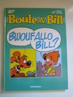 2003 BOULE ET BILL (Publicitaires) N° 27 Bwouf Allo Bill ? - Boule Et Bill