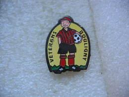 Pin's Du Club De Football Vétérant De La Commune De BOULIGNY (Dépt 55) - Calcio
