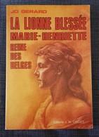 La Lionne Blessée, Marie Henriette Reine Des Belges  : Jo Gérard •Editeur : J.M. Collet - Historia