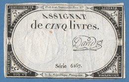 Assignat De CINQ Livres....Créé Le 10 Brumaire L'an 2me...Série 6267 - Assignats & Mandats Territoriaux