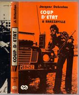 COUP D ETAT A BRAZZAVILLE République Du Congo Jacques Debreton ©1976 320pg Congo Zaïre Kongo Livre HISTOIRE Z423 - Non Classés