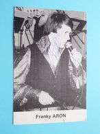 FRANKY ARON ( Manager OOYE H Tel 03/..../ BEL-MEUBEL Kapelle-opo-den-BOS ) Anno 19?? ( Zie Foto Voor Details ) ! - Foto Dedicate