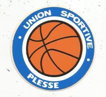 Autocollant , Sports , Union Sportive PLESSE ,  LOIRE ATLANTIQUE ,  BASKET BALL - Stickers