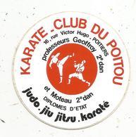 Autocollant , Sports , KARATE CLUB DU POITOU ,  POITIERS ,professeurs Geoffroy Et Moteau - Stickers