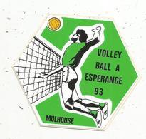 Autocollant , Sports  , VOLLEY BALL A ESPERANCE 93 ,  MULHOUSE - Autocollants