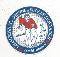 Autocollant , Sports , BOULE LYONNAISE ,  Championnat De La VIENNE ,  LUSSAC ,  1977 ,  Crédit Mutuel - Stickers