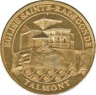 17 TALMONT ÉGLISE SAINTE RADEGONDE MÉDAILLE SOUVENIR ARTHUS BERTRAND 2007 JETON TOURISTIQUE COINS TOKENS MEDALS - Arthus Bertrand