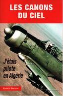 LES CANONS DU CIEL  J ETAIS PILOTE EN ALGERIE RECIT ARMEE AIR - Boeken