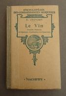 Encyclopédie Des Connaissances Agricoles - E. Chancrin  - Le Vin - - Enzyklopädien