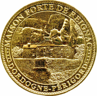 24 TURSAC MAISON FORTE DE REIGNAC 2007 MÉDAILLE ARTHUS BERTRAND JETON MEDALS TOKENS COINS - Arthus Bertrand