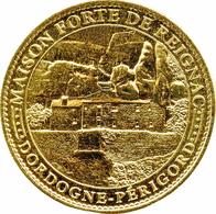24 TURSAC MAISON FORTE DE REIGNAC 2007 MÉDAILLE SOUVENIR ARTHUS BERTRAND JETON TOURISTIQUE MEDALS TOKENS COINS - Arthus Bertrand