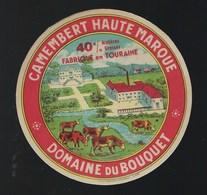 étiquette Fromage  Camembert  Haute Marque Fabriqué En Touraine Domaine Du Bouquet Vaches - Cheese