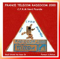 SUPER PIN'S FRANCE TELECOM : RADIOCOM 2000 De La C.P.R.M. Nord, Picardie, émaillé Grand Feu Base Or Format 2,5X2cm - France Telecom