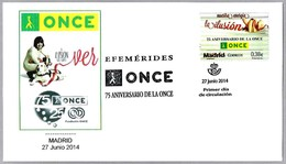 75 Años De La ONCE (Organizacion Nacional De Ciegos Españoles) - BLIND. SPD/FDC Madrid 2014 - Handicap