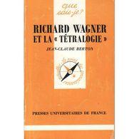 Richard Wagner Et La Tetralogie Jean-claude Berton +++TBE+++ PORT GRATUIT - Musique