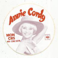 Autocollant , Spectacle , Musique ,  Artiste ,  ANNIE CORDY ,  CBS , Dia. 140 Mm , Frais Fr 1.65 E - Autocollants