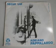 Adriano Pappalardo 45t Segui Lui (N 1 Italy 1972) VG++ EX - Sonstige - Italienische Musik