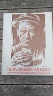 Wallon. Fleurs Littéraires Dialectales De Wallonie. - Belgique