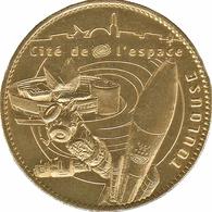 31 HAUTE GARONNE TOULOUSE CITÉ DE L'ESPACE FUSÉE NAVETTE MÉDAILLE ARTHUS BERTRAND 2008 JETON TOKENS MEDALS COINS - 2008