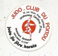 Autocollant , Sports , JUDO CLUB DU POITOU ,  POITIERS ,professeurs Geoffroy Et Amirault - Autocollants
