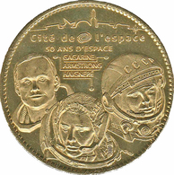31 TOULOUSE CITÉ DE L'ESPACE GAGARINE ARMSTRONG HAIGNERÉ MÉDAILLE ARTHUS BERTRAND 2008 JETON TOKENS MEDALS COINS - Arthus Bertrand