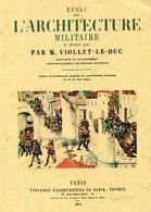 Essai Sur L'architecture Militaire Au Moyen âge Par Viollet Le Duc (ISBN 9791020800381) - Histoire