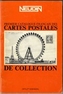 NEUDIN 1975  1ére EDITION  - PREMIER CATALOGUE FRANCAIS DES CARTES POSTALES DE COLLECTION  -  80 PAGES - Livres