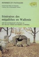 Itinéraire Des Mégalithes En Wallonie. Ramioul Furfooz (Dinant) Vilaine-Sur-Sambre à Hollain - Belgien