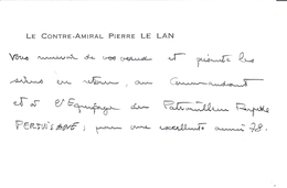LE CONTRE-AMIRAL  PIERRE LE LAN PRESENTE SES VOEUX AU COMMANDANT ET EQUIPAGE DU PATROUILLEUR RAPIDE PERTUISANE 1978 - Documents