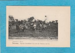 Dahomey. - Équipe Travaillant à La Voie Du Chemin De Fer. - Dahomey