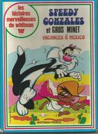 SPEEDY GONZALES Et GROS MINET Vacances à Mexico - WHITMAN - Livres Anciens