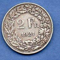 Suisse -  2 Francs 1921 B  -  Km # 21  -  état  TB+ - Schweiz