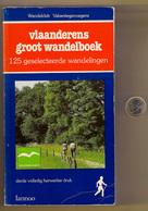 VLAANDERENS GROOT WANDELBOEK Gids Voor 125 Wandelingen * LANNOO 539blz Wandelen Wandelaar Wandeling Wandelaars Z345 - Prácticos