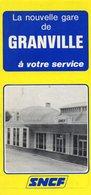 Dépliant - SNCF - La Nouvelle Gare De GRANVILLE (50)   Horaires Et Prix D'un Billet - 1981 - Europe