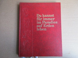 Du Kannst Für Immer Im Paradies Auf Erden Leben / éditions De 1982 - Christianisme